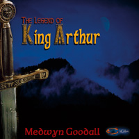 Medwyn Goodall: CD The Legend of King Arthur (3CDs)
