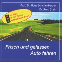 Hans Schellenberger & Arnd Stein: CD Frisch und gelassen Auto fahren