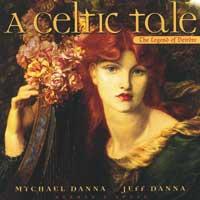 Jeff Danna & Mychael  CD A Celtic Tale - Legend of Deirdre