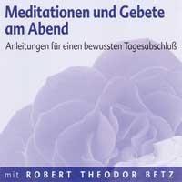 Robert Betz - CD - Meditationen und Gebete am Abend