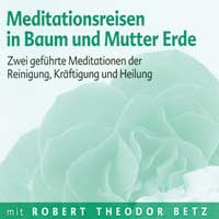 Robert Betz: CD Meditationsreise in Baum und Mutter Erde