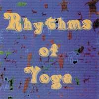 Rhythms of Yoga: CD Rhythms of Yoga - Dance, Move, Energize