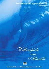 Martin Buntrock & Joachim Markwart & Friends: DVD Wellenspiele am Atlantic (DVD)