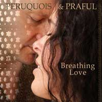 Praful & Peruquois: CD Breathing Love