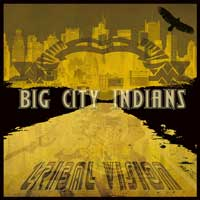 Big City Indians: CD Tribal Vision
