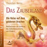 Thorsten Weiss  CD Das Zauberland - Reise auf dem Goldenen Drachen