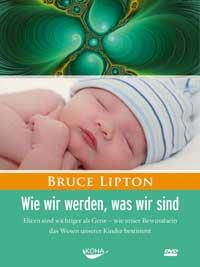 Bruce Lipton  CD Wir werden, was wir sind