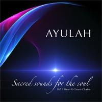 Ayulah - CD - Sacred Sounds for the Soul Vol. 1