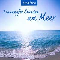 Arnd Stein - CD - Traumhafte Stunden am Meer