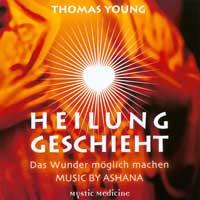 Thomas Young & Ashana  Heilung Geschieht  CD Image