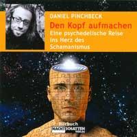Daniel Pinchbeck: CD Den Kopf aufmachen