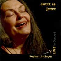 Regina Lindinger: CD Jetzt is Jetzt