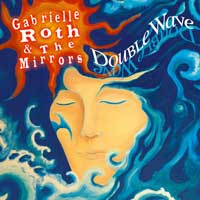 Gabrielle Roth & The Mirrors: CD Double Wave