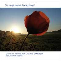 Joachim Goerke: CD So Singe meine Seele, singe!