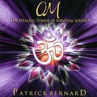 Patrick Bernard - CD - OM - The Healing Power of Spiritual Sound