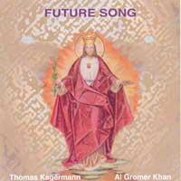 Gromer Al Khan & Thomas Kagermann - CD - Future Song