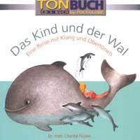 Chantal Füssler Dr. med: CD Das Kind und der Wal (CD mit Buch)