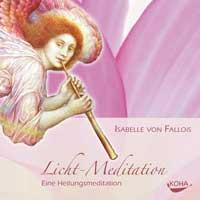 Isabelle Fallois von - CD - Licht Meditation - Eine Heilungsmeditation