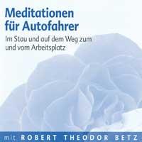 Robert Betz  CD Meditationen für Autofahrer
