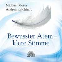 Michael Meyer & Andrea Reichhart: CD Bewusster Atem - Klare Stimme