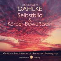 Rüdiger Dahlke: CD Selbstbild & Körperbewußtsein