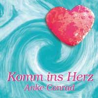 Anke Conrad: CD Komm ins Herz