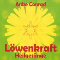 Anke Conrad: CD Loewenkraft -  Heilgesaenge