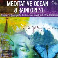 Jeffrey Thompson Dr. - CD - Meditative Ocean & Meditative Rainforest (2CDs)