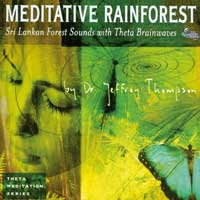Jeffrey Thompson Dr. - CD - Meditative Rainforest