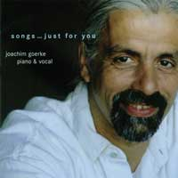 Joachim Goerke: CD Songs Just For You