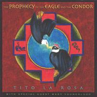 La Tito Rosa - CD - Prophecy of the Eagle and the Condor