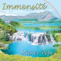 Michel Pepe - CD - Immensite