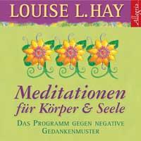 Louise Hay L. - CD - Meditationen für Körper und Seele