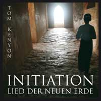 Tom Kenyon: CD Initiation - Lied der neuen Erde