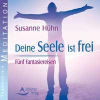 Susanne Hühn  CD Deine Seele ist frei