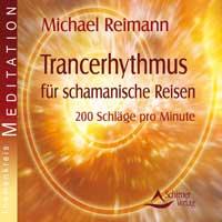 Michael Reimann: CD Trancerhythmus für schamanische Reisen