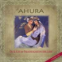 Ahura - Mohammad Eghbal: CD Du und Ich im Paradiesgarten der Liebe (2CDs)