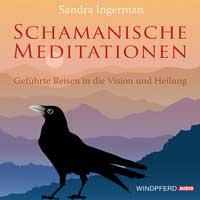 Sandra Ingerman: CD Schamanische Meditationen (2CDs)