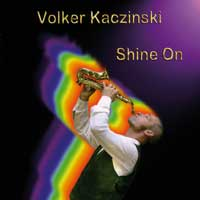 Volker Kaczinski: CD Shine On