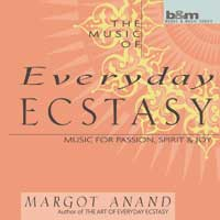 Margot Anand: CD Music Of Every Day Ecstasy