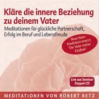 Robert Betz  CD Klaere die innere Beziehung zu deinem Vater (2CDs)