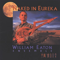 William Eaton Ensemble - CD - Naked in Eureka