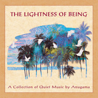 Anugama  CD Lightness of Being