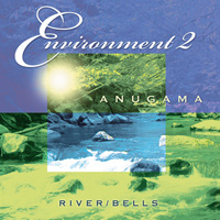 Anugama: CD River & Bells - Enviroment 2