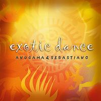 Anugama & Sebastiano: CD Exotic Dance