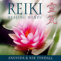 Anuvida & Nik Tyndall - CD - Reiki Healing Hands