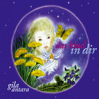 Gila Antara: CD Das Kind in Dir