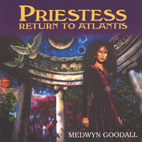 Medwyn Goodall - CD - Priestess Return to Atlantis