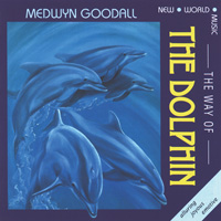 Medwyn Goodall: CD The Way of the Dolphin