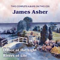 James Asher: CD Dance of the Light & River of Life (2CDs)